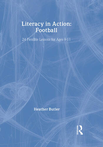 Literacy in Action: Football 24 Flexible Lessons for Ages 9-11 book cover