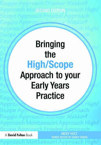 Bringing the High Scope Approach to your Early Years Practice book cover