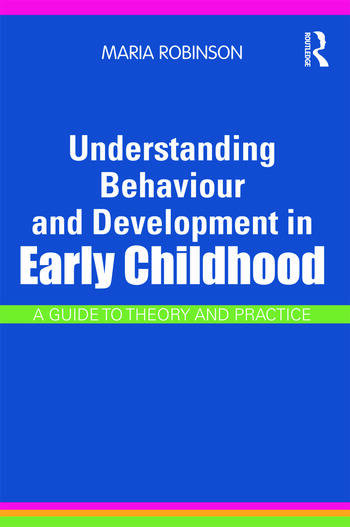 Understanding Behaviour and Development in Early Childhood A Guide to Theory and Practice book cover