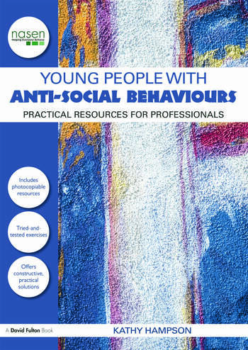 Young People with Anti-Social Behaviours Practical Resources for Professionals book cover