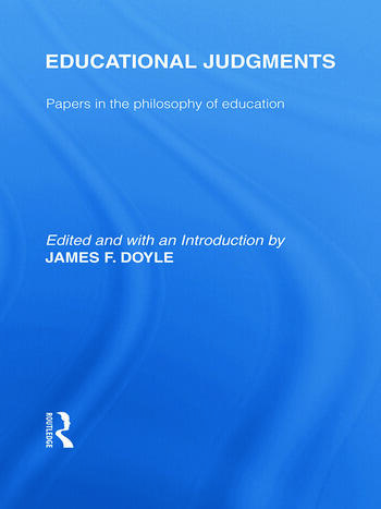 Educational Judgments (International Library of the Philosophy of Education Volume 9) Papers in the Philosophy of Education book cover