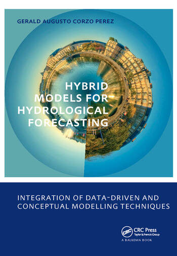 Hybrid models for Hydrological Forecasting: integration of data-driven and conceptual modelling techniques UNESCO-IHE PhD Thesis book cover