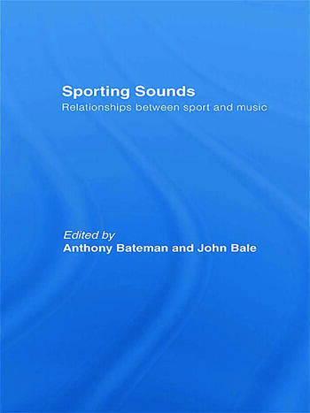 Sporting Sounds Relationships Between Sport and Music book cover