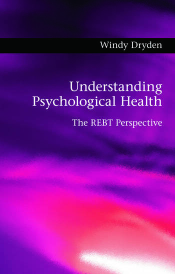 Understanding Psychological Health The REBT Perspective book cover