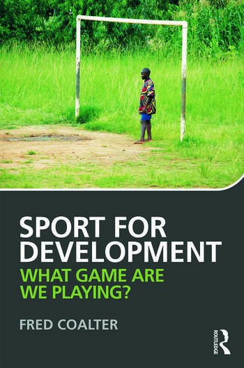 Sport for Development What game are we playing? book cover