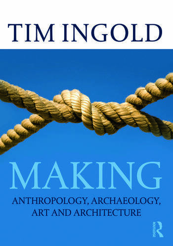 Making Anthropology, Archaeology, Art and Architecture book cover