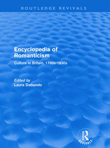 Encyclopedia of Romanticism (Routledge Revivals) Culture in Britain, 1780s-1830s book cover