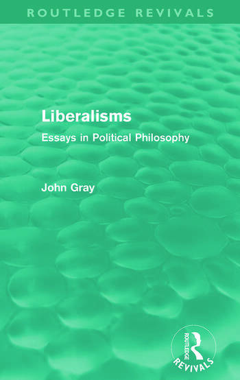 Liberalisms (Routledge Revivals) Essays in Political Philosophy book cover