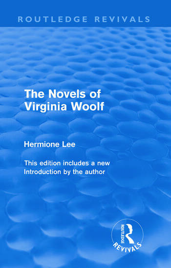 The Novels of Virginia Woolf (Routledge Revivals) book cover
