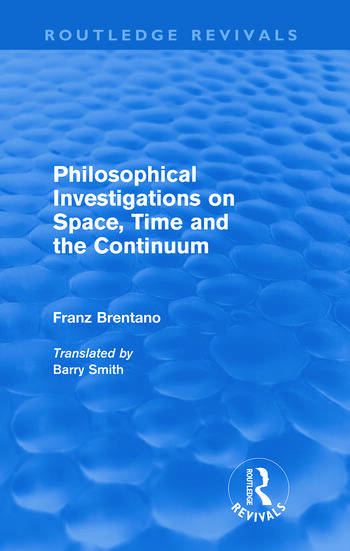 Philosophical Investigations on Time, Space and the Continuum (Routledge Revivals) book cover