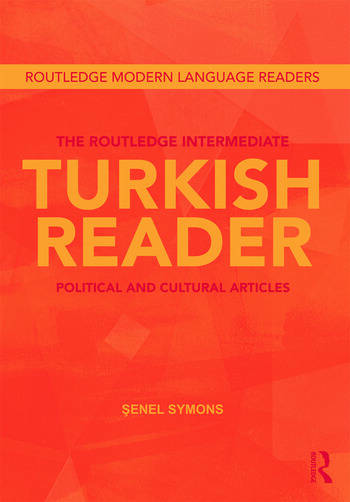 The Routledge Intermediate Turkish Reader Political and Cultural Articles book cover