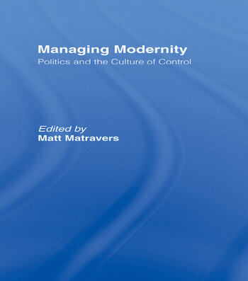 Managing Modernity Politics and the Culture of Control book cover
