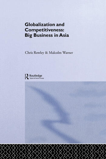 Globalization and Competitiveness Big Business in Asia book cover