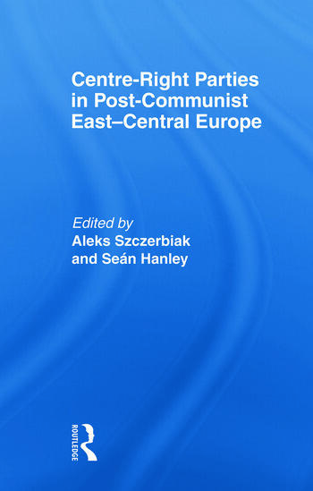 Centre-Right Parties in Post-Communist East-Central Europe book cover