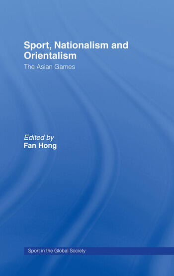 Sport, Nationalism and Orientalism The Asian Games book cover