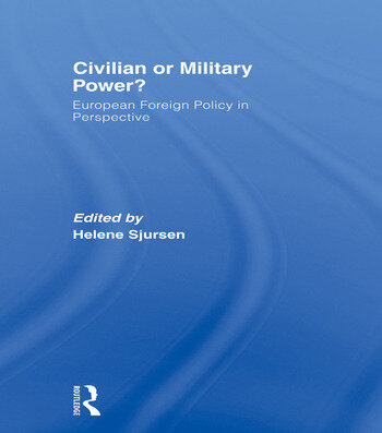 Civilian or Military Power? European Foreign Policy in Perspective book cover