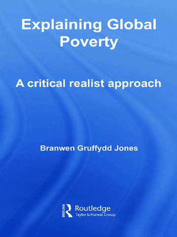 Explaining Global Poverty A Critical Realist Approach book cover