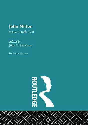 John Milton The Critical Heritage Volume 1 1628-1731 book cover