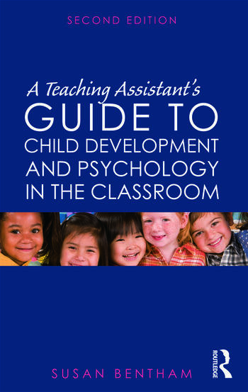 A Teaching Assistant's Guide to Child Development and Psychology in the Classroom Second edition book cover