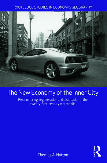 The New Economy of the Inner City Restructuring, Regeneration and Dislocation in the 21st Century Metropolis book cover