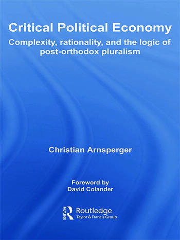 Critical Political Economy Complexity, Rationality, and the Logic of Post-Orthodox Pluralism book cover