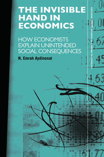 The Invisible Hand in Economics How Economists Explain Unintended Social Consequences book cover