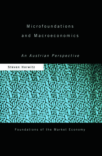 Microfoundations and Macroeconomics An Austrian Perspective book cover
