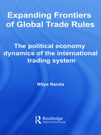 Expanding Frontiers of Global Trade Rules The Political Economy Dynamics of the International Trading System book cover