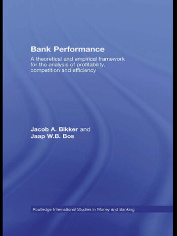 Bank Performance A Theoretical and Empirical Framework for the Analysis of Profitability, Competition and Efficiency book cover