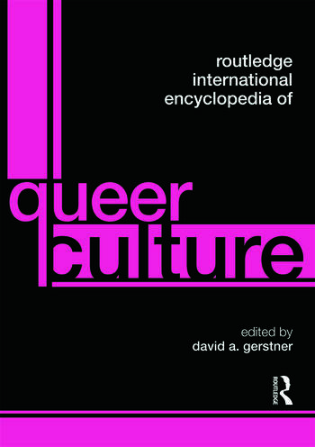 Routledge International Encyclopedia of Queer Culture book cover