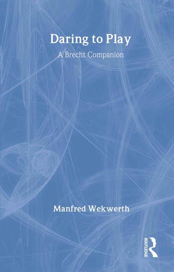 Daring to Play A Brecht Companion book cover