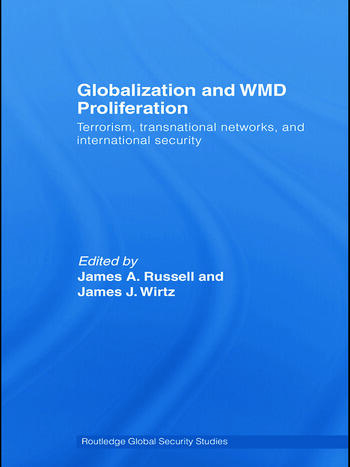 Globalization and WMD Proliferation Terrorism, Transnational Networks and International Security book cover
