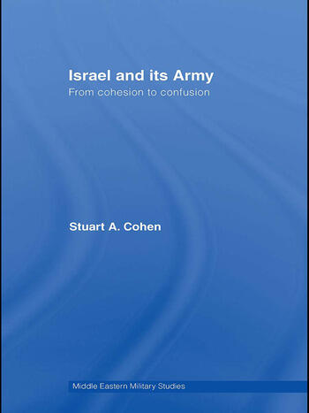 Israel and its Army From Cohesion to Confusion book cover