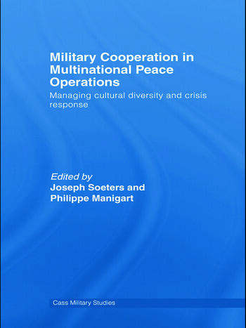 Military Cooperation in Multinational Peace Operations Managing Cultural Diversity and Crisis Response book cover