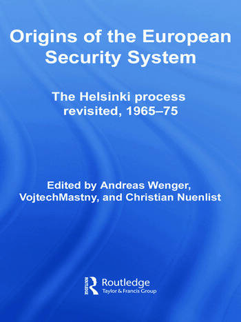 Origins of the European Security System The Helsinki Process Revisited, 1965-75 book cover
