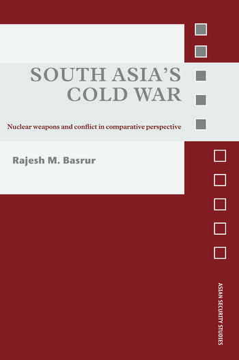 South Asia's Cold War Nuclear Weapons and Conflict in Comparative Perspective book cover