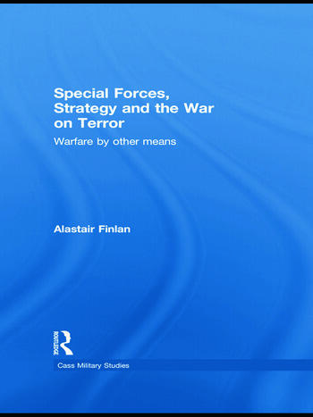 Special Forces, Strategy and the War on Terror Warfare By Other Means book cover