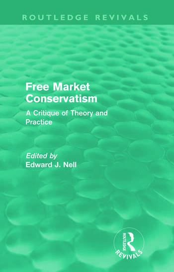 Free Market Conservatism (Routledge Revivals) A Critique of Theory & Practice book cover