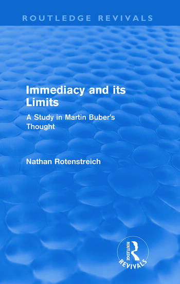 Immediacy and its Limits (Routledge Revivals) A Study in Martin Buber's Thought book cover