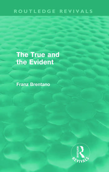 The True and the Evident (Routledge Revivals) book cover