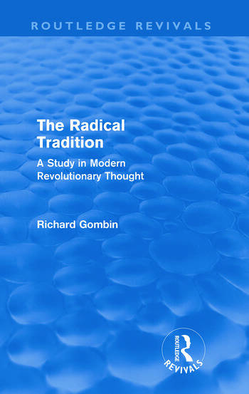The Radical Tradition (Routledge Revivals) A Study in Modern Revolutionary Thought book cover