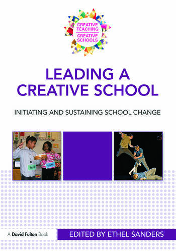 Leading a Creative School Initiating and Sustaining School Change book cover