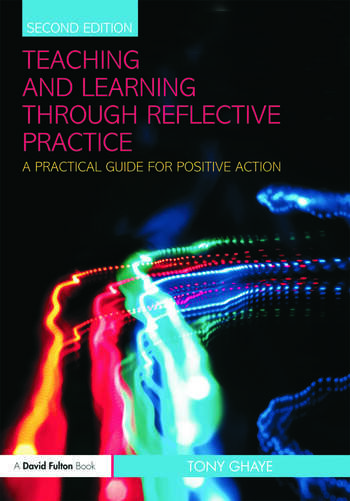 Teaching and Learning through Reflective Practice A Practical Guide for Positive Action book cover