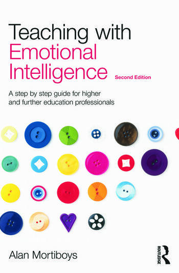 Teaching with Emotional Intelligence A step-by-step guide for Higher and Further Education professionals book cover
