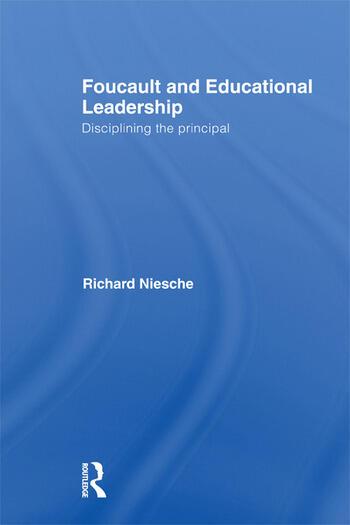 Foucault and Educational Leadership Disciplining the Principal book cover