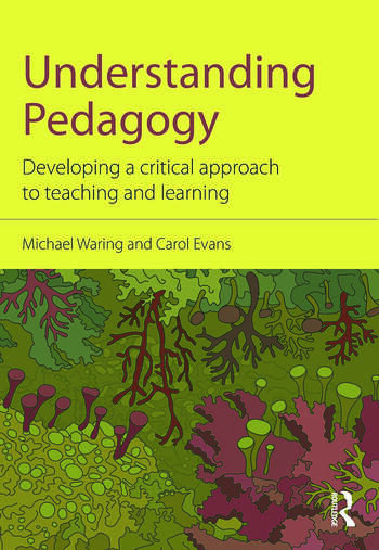 Understanding Pedagogy Developing a critical approach to teaching and learning book cover