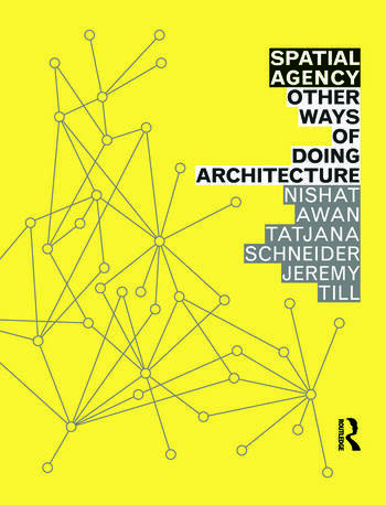 Spatial Agency: Other Ways of Doing Architecture book cover