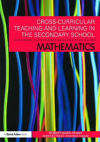 Cross-Curricular Teaching and Learning in the Secondary School... Mathematics book cover