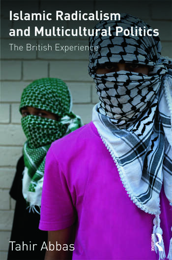 Islamic Radicalism and Multicultural Politics The British Experience book cover