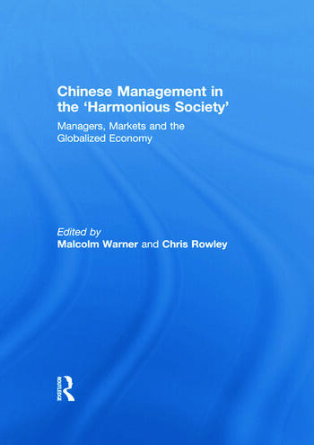 Chinese Management in the 'Harmonious Society' Managers, Markets and the Globalized Economy book cover